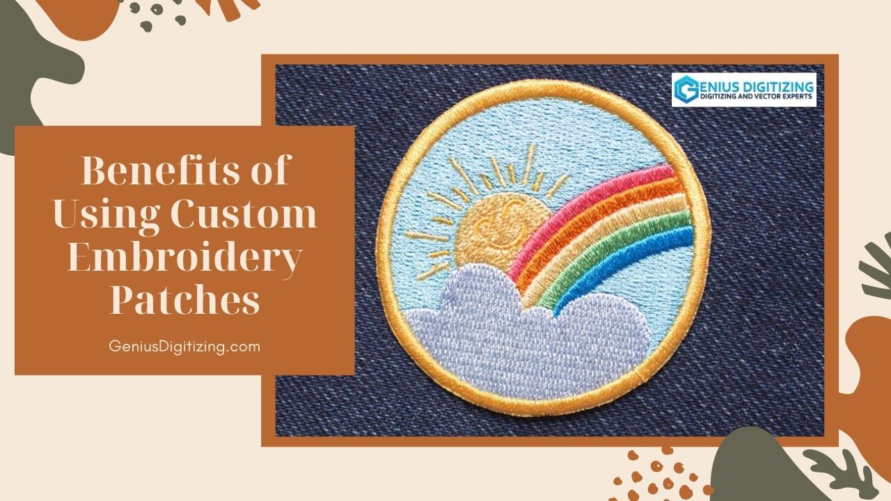 <p> 	Benefits of Using Custom Embroidery Patches</p>
