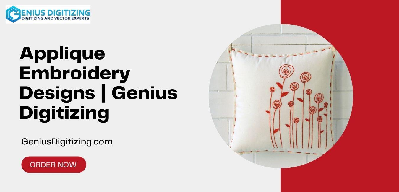 <div> <p> Applique Embroidery Designs | Genius Digitizing</p> </div> <p> </p>