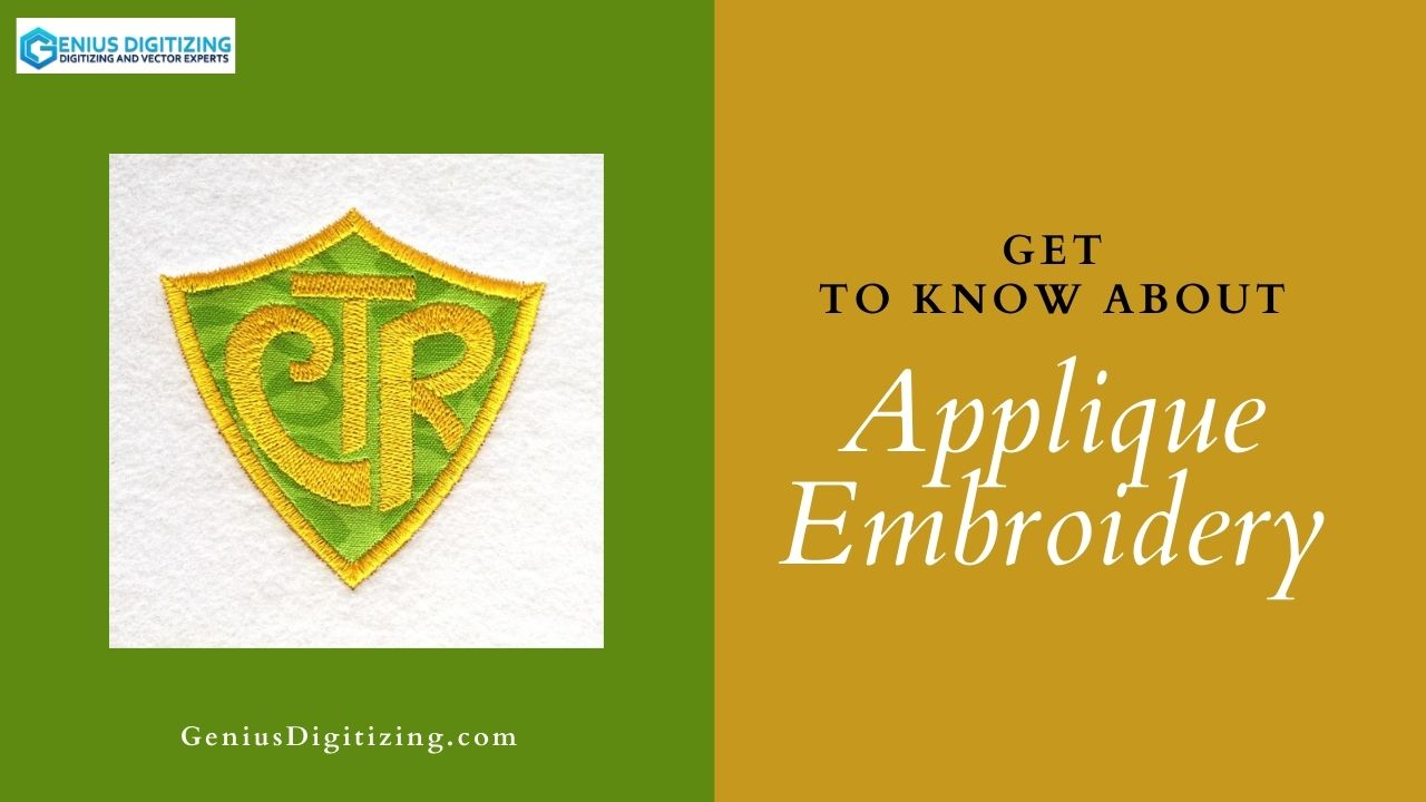 <p> Get to Know About Applique Embroidery</p>