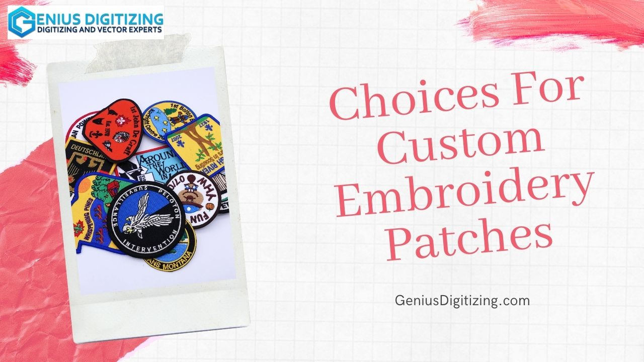 <div> 	<p> 		Choices For Custom Embroidery Patches</p> </div> <p> 	 </p>