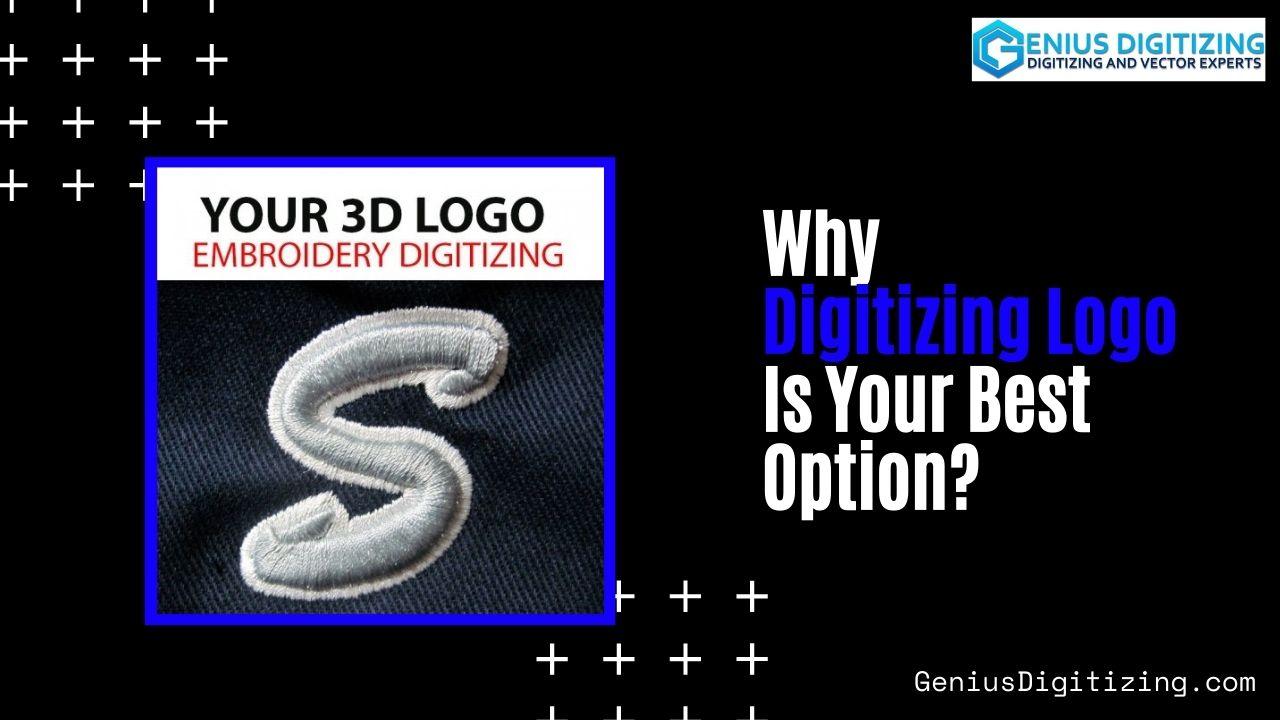 <div> <p> Why Digitizing Logo is Your Best Option?</p> </div> <p> </p>