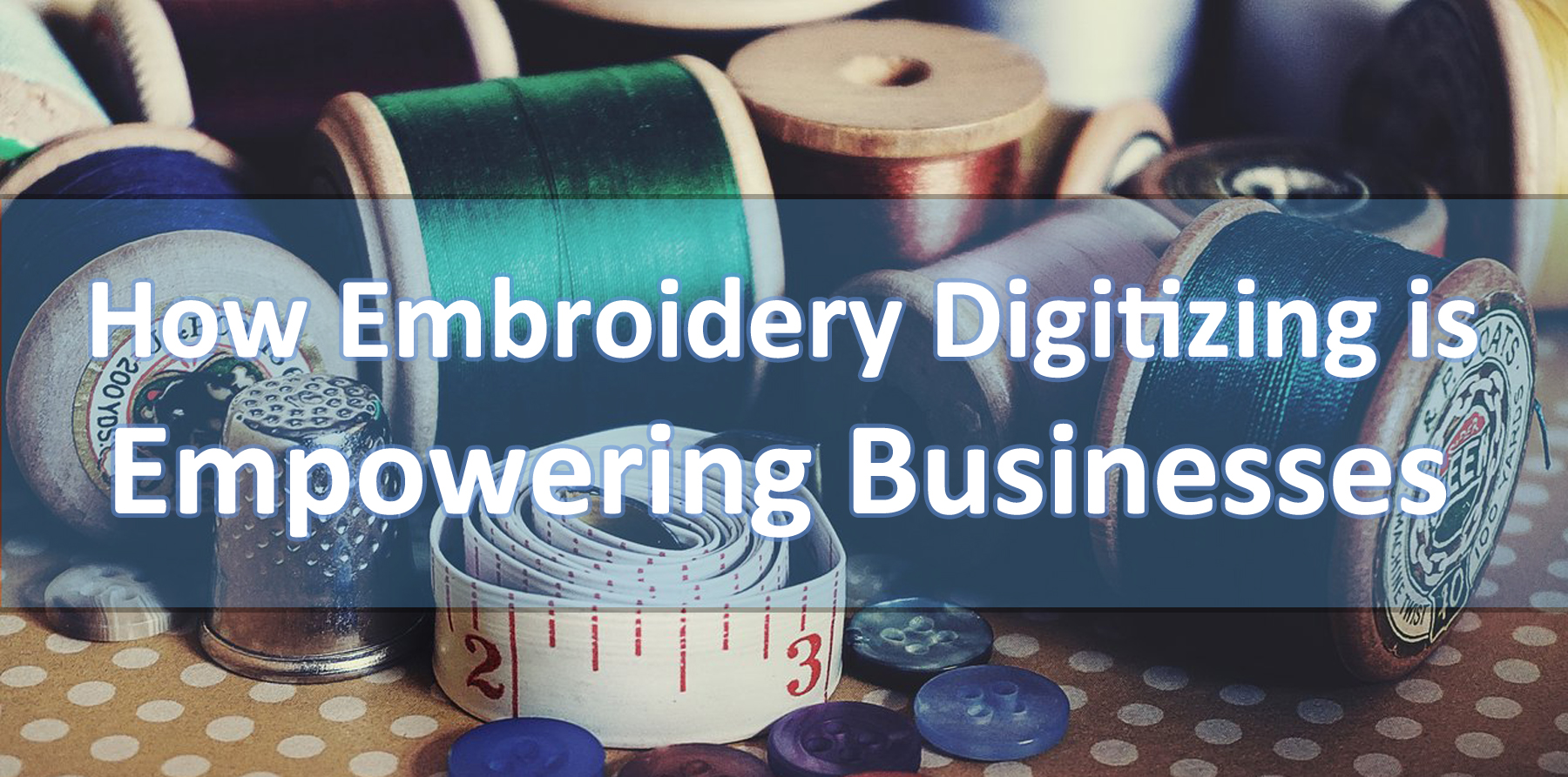 <p> How Embroidery Digitizing Is Empowering Businesses</p> <p> </p>